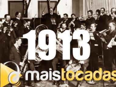 1913 mais tocadas