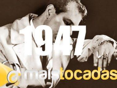 1947 mais tocadas