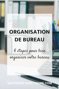 Organisation de bureau: 6 étapespour bien organiser votre bureau