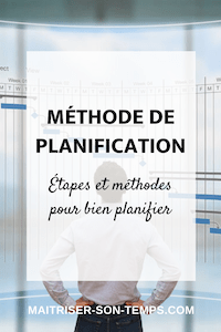 Méthode de planification : étapes et méthodes pour bien planifier