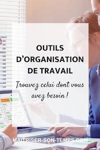 Outils d'organisation de travail: trouvez celui dont vous avez besoin!