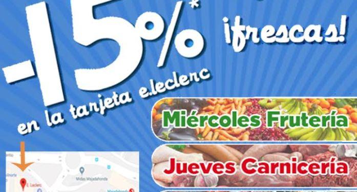 Ofertas frescas: devuelven el 15% de tus compras en Majadahonda con la tarjeta e.leclerc.