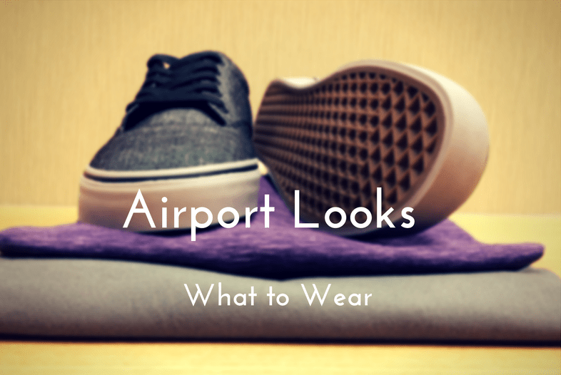 Airport Looks, What to Wear