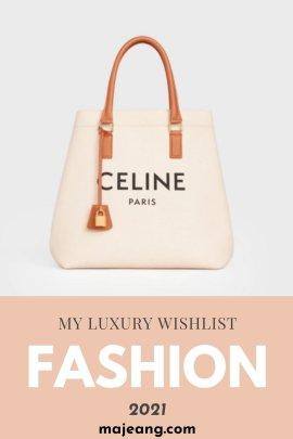 my fashion luxury wishlist of 2021- majeang.com