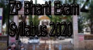 ZP Bharti Exam Syllabus 2020 ZP Bharti Exam Syllabus 2020