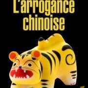 L'arrogance chinoise (2013) – Eric Israelewicz
