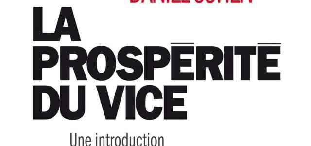 La Prospérité du vice – Daniel Cohen (2009)