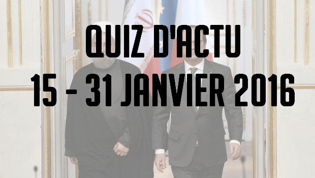 Quiz d'actualité : 15 – 31 janvier 2016