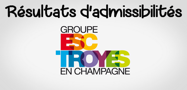 Résultats admissibilités ESC Troyes 2016