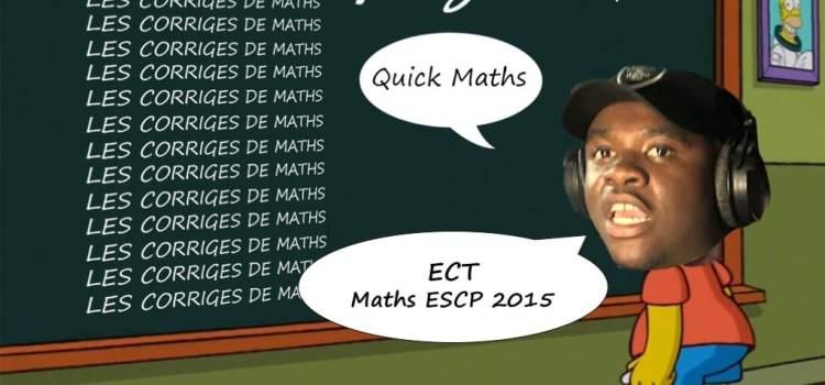 Corrigé Maths ESCP ECT 2015
