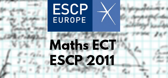Sujet Maths ESCP 2011 ECT