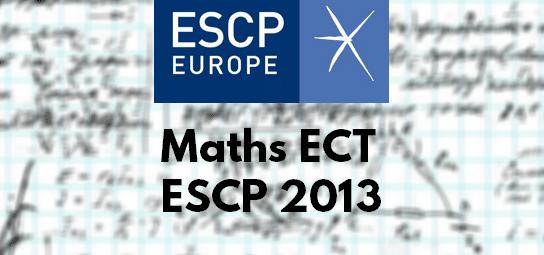 Sujet Maths ESCP 2013 ECT