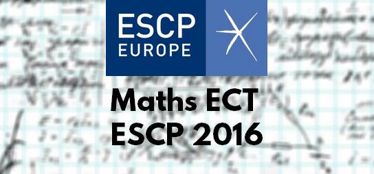 Sujet Maths ESCP 2016 ECT
