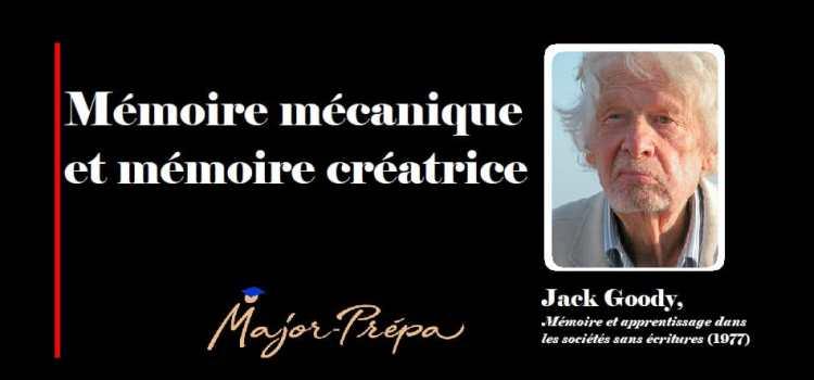 Jack Goody, Mémoire mécanique et mémoire créatrice (1977)