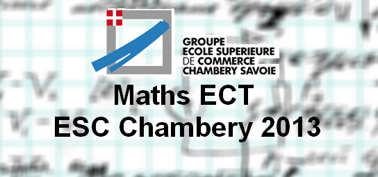 Sujet Maths ECT ESC 2013