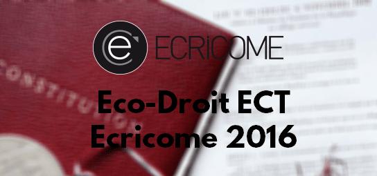Eco Droit Ecricome 2016 – Corrigé & Rapport de Jury