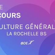 Culture générale La Rochelle BS 2020 – Sujet