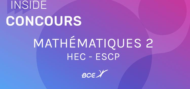 Maths 2 HEC ESCP 2019 – Sujet
