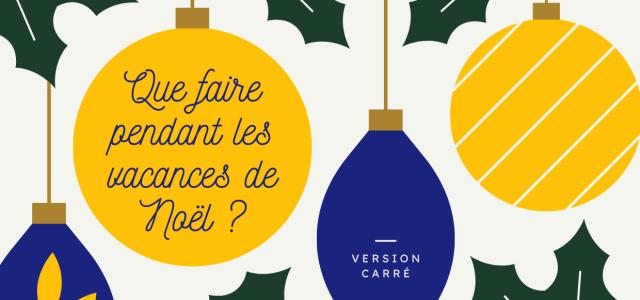 Que faire pendant les vacances de Noël 2020-2021 ? – Version carré