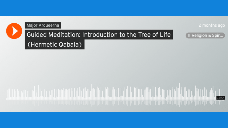 "A screenshot from Soundcloud, showing the audio file ""Guided meditation: Introduction to the Tree of Life (Hermetic Qabala)"""