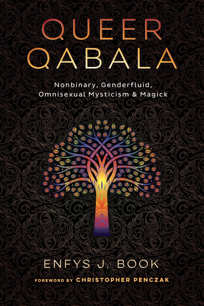 Book cover: Queer Qabala: Nonbinary, Genderfluid, Omnisexual Mysticism & Magick by Enfys J. Book, Foreword by Christopher Penczak. The cover is a dark textured background with a soft rainbow tree image in the foreground.