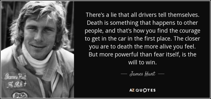 quote-there-s-a-lie-that-all-drivers-tell-themselves-death-is-something-that-happens-to-other-james-hunt-64-39-80