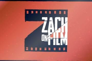 Zach on Film Movie Reviews