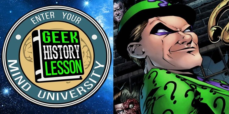 Geek History Lesson The Riddler