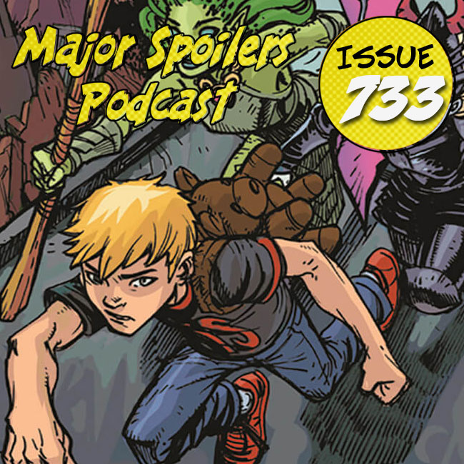 Major Spoilers Podcast #733 The Only Living Boy