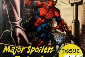Major Spoilers Podcast Spider-Man The Original Clone Saga