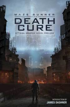 Maze Runner: Death Cure Original Graphic Novel
