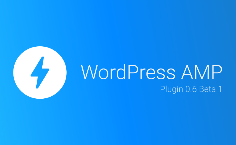WordPress AMP Plugin 0.6 Beta 1