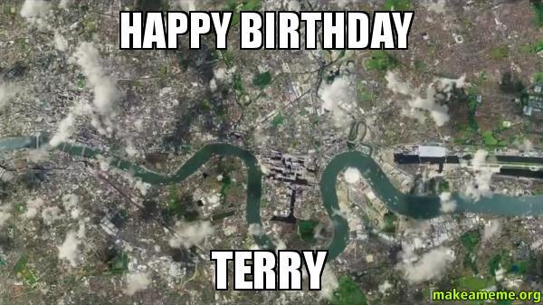 Happy Birthday Terry Make A Meme