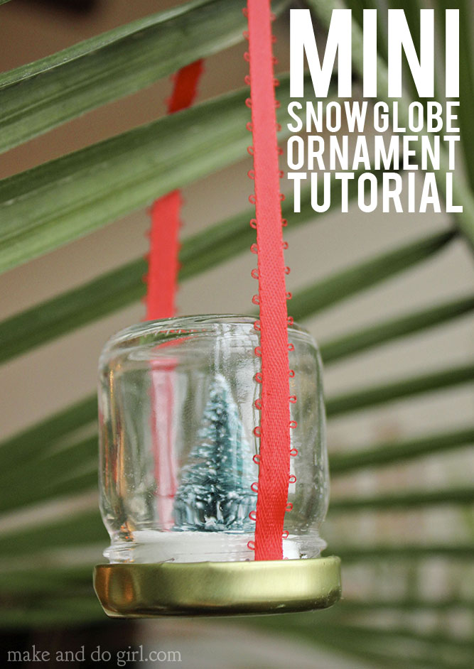 Mini Snow Globe Ornaments Make And Do Crew