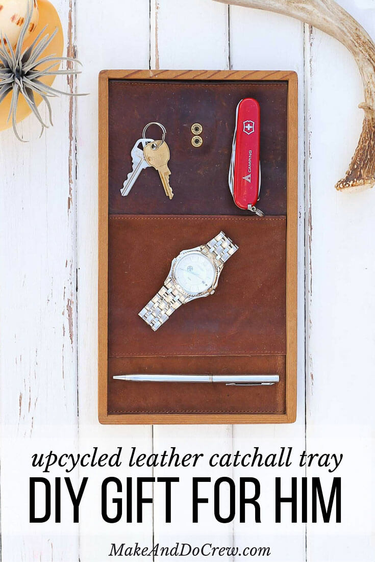 DIY Gift For Him Upcyled Leather Catchall Tray