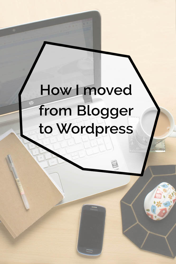 How I moved my craft blog from Blogger to WordPress