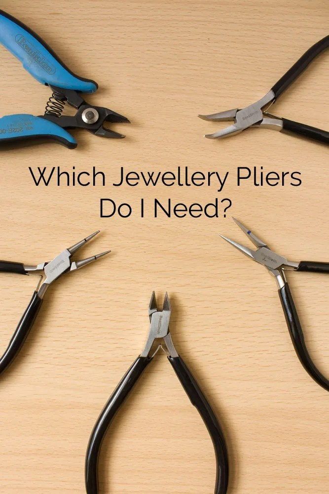 Which jewellery making pliers do I need