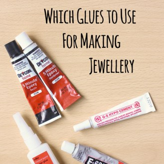 Glues for Jewellery Making