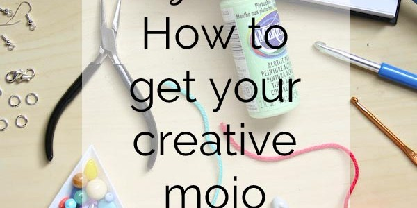 5 Ways To Get Your Creative Mojo Back