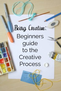 Being Creative-Beginner Guide to the Creative Process