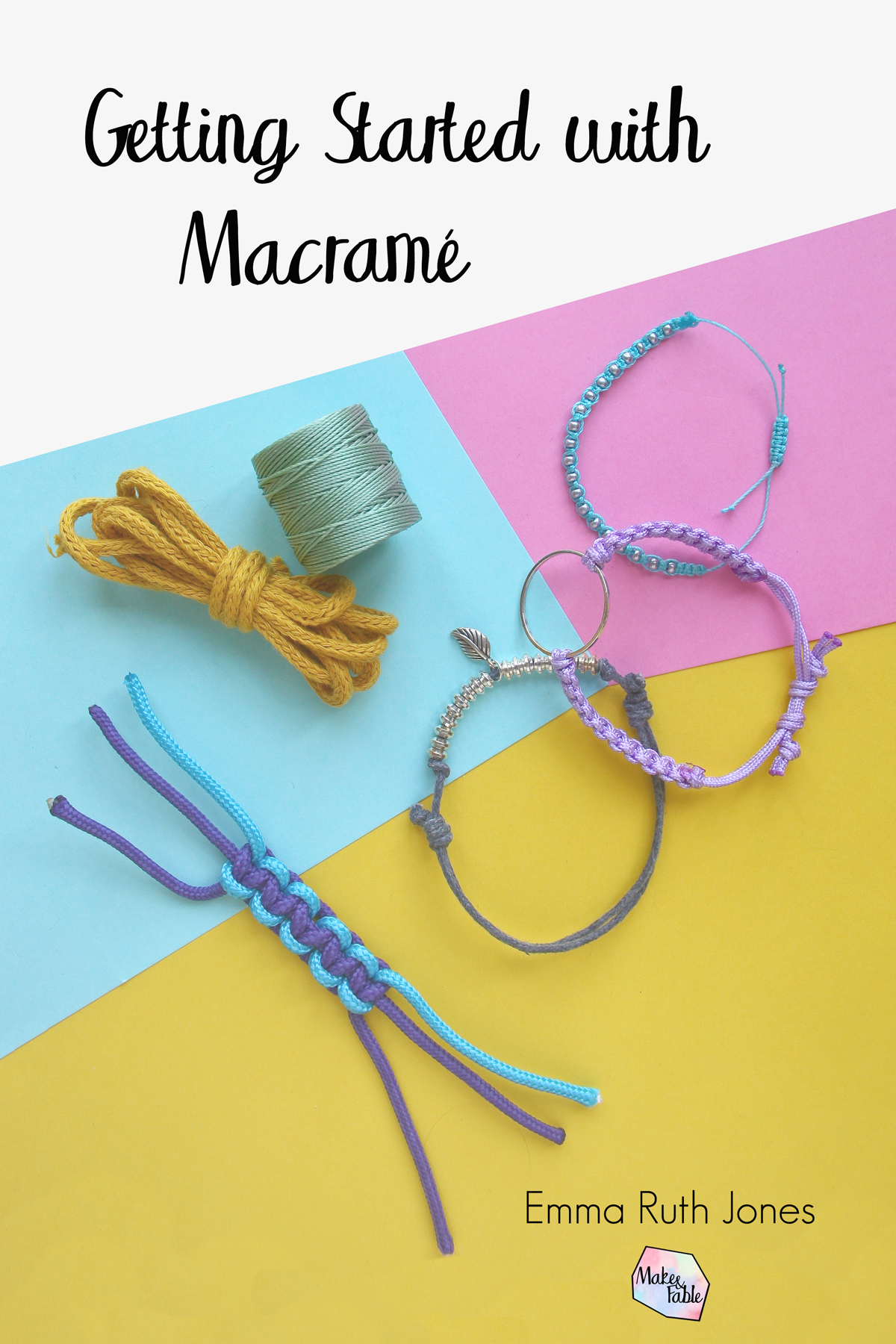 Getting Started with Macrame by Make and Fable