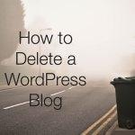 Come eliminare un Blog di WordPress