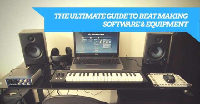 The Ultimate Guide To Beat Making Software and Equipment For Hip ...