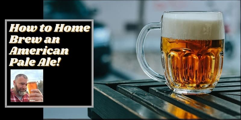 how to home brew an American Pale Ale