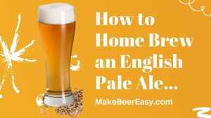 How to home brew an english pale ale