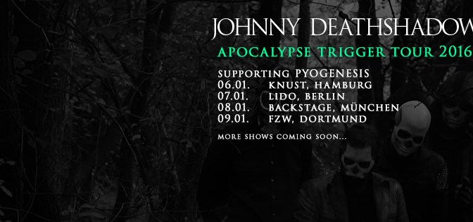 Johnny Deathshadow Apocalypse Trigger Tour