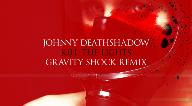 JOHNNY DEATHSHADOW im Gravity-Shock-Remix
