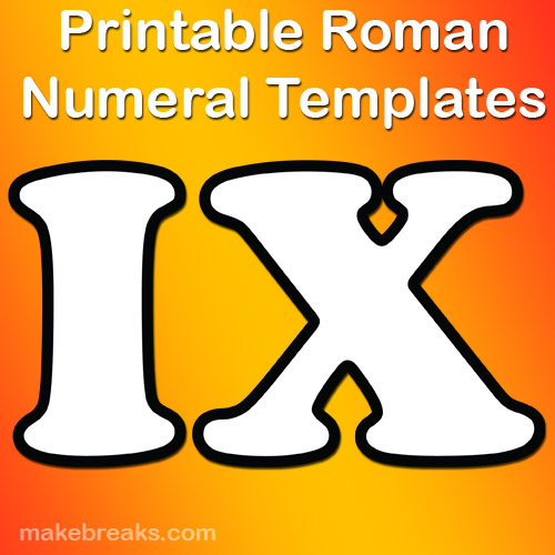 picture regarding Roman Numeral Stencil Printable referred to as Outlines Roman Numerals Templates For Academics - Deliver Breaks