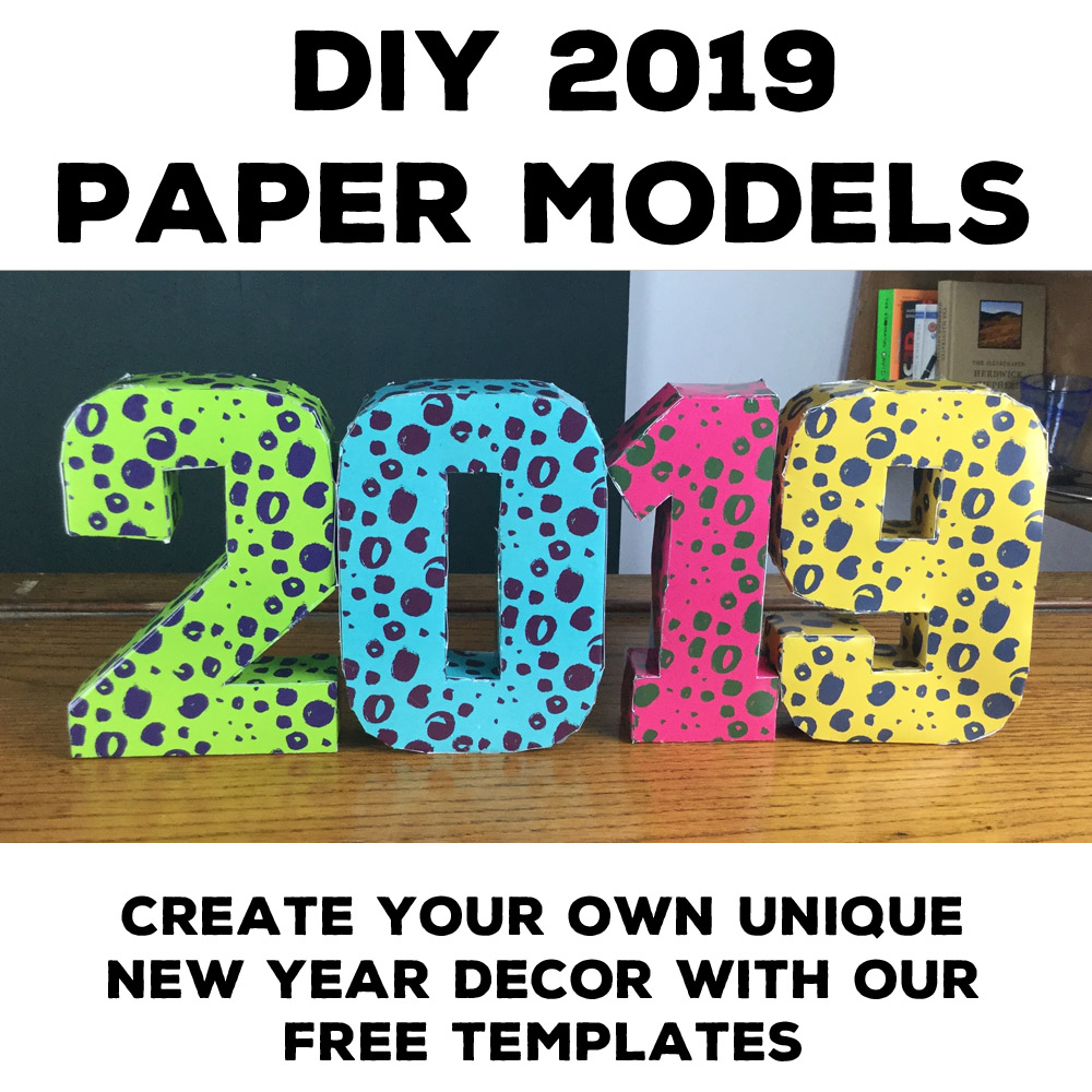 Tutorial: DIY 2019 New Year Paper Model With Templates