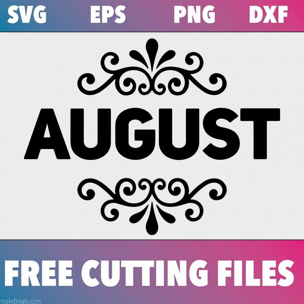Free SVG Cutting File – August
